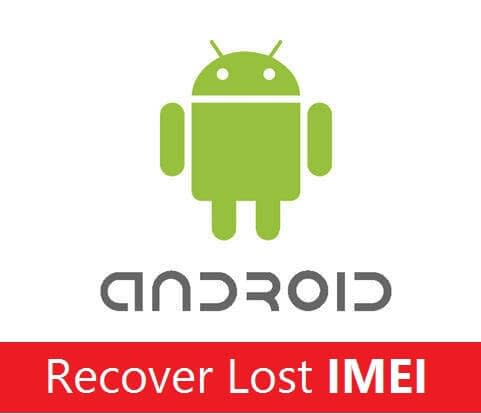 Android Phone Recover Lost IMEI