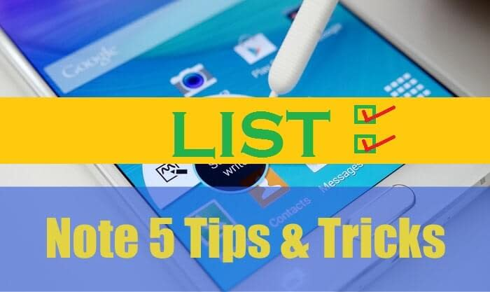 Samsung Galaxy Note 5 Tips n Tricks List